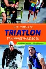 Het complete triatlon trainingshandboek - Paul van den Bosch, Marc Herremans (ISBN 9789044749373)
