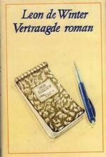 Vertraagde roman - Leon de Winter (ISBN 9789062651184)