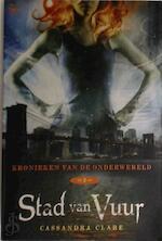 Kronieken van de onderwereld Stad van Vuur - Cassandra Clare (ISBN 9789044329124)