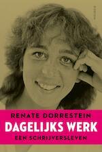 Dagelijks werk - Renate Dorrestein (ISBN 9789057599149)