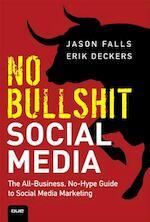 No Bullshit Social Media - Jason Falls, E. Deckers (ISBN 9780789748010)