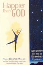 Happier Than God - Neale Donald Walsch (ISBN 9781571745804)