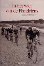 In het wiel van de Flandriens - Roger Quaghebeur (ISBN 9789055081134)