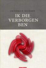 Ik die verborgen ben - Friedrich Weinreb (ISBN 9789076564821)
