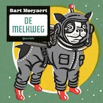 De Melkweg - Bart Moeyaert (ISBN 9789045123462)