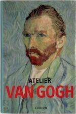 Atelier van Gogh - Unknown (ISBN 9789055443970)