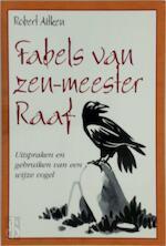 Fabels van zen-meester Raaf - Robert Aitken, Marry Assenberg, Renate Hagenouw (ISBN 9789045300849)