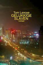 Gelukkige slaven - Tom Lanoye (ISBN 9789044622201)