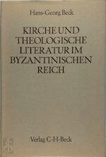 Kirche und theologische Literatur im Byzantinischen Reich - Hans-Georg Beck (ISBN 340601416x)