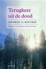 Terugkeer uit de dood - George G. Ritchie, Elizabeth Sherrill, Gerard Grasman (ISBN 9789023008699)