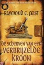 De scherven van een verbrijzelde kroon - Raymond E. Feist, Richard Heufkens (ISBN 9789029066976)
