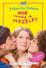 Hoe overleef ik mezelf ? - Francine Oomen (ISBN 9789045106458)