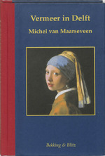 Vermeer in Delft - Michel van Maarseveen (ISBN 9789061095736)