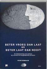 Beter vroeg dan laat en beter laat dan nooit - Peter Vermeulen (ISBN 9789064452611)