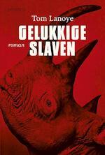 Gelukkige slaven - Tom Lanoye (ISBN 9789044628463)