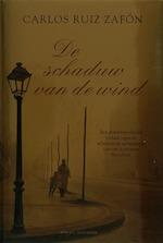 De schaduw van de wind - Carlos Ruiz Zafón (ISBN 9789056722340)