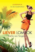 Liever Lombok - Carlie van Tongeren (ISBN 9789059777651)