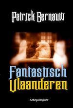 Fantastisch Vlaanderen - Patrick Bernauw