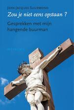 Zou je niet eens opstaan? - Jean-Jacques Suurmond (ISBN 9789021143859)