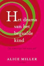 Drama van het begaafde kind - Alice Miller (ISBN 9789049101657)
