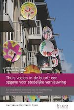 Thuis voelen in de buurt: een opgave voor stedelijke vernieuwing - Peter van der Graaf, Jan Willem Duyvendak, Jan Willem Duyvendak (ISBN 9789089641519)