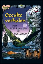 Occulte verhalen van H.P. Blavatsky & W.Q. Judge - H.P. Blavatsky, William Quan Judge, William Q. Judge (ISBN 9789070328733)