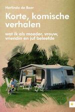 Korte, komische verhalen; wat ik als moeder, vrouw, vriendin en juf beleefde - Herlinda de Boer (ISBN 9789048417759)