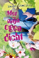 Met mijn ogen dicht - Maren Stoffels (ISBN 9789025857431)