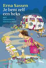 Je bent zelf een heks - Erna Sassen (ISBN 9789025854195)