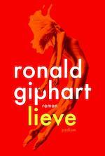 Lieve - Ronald Giphart (ISBN 9789057597831)