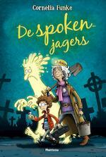 De spokenjagers - Cornelia Funke (ISBN 9789002260056)