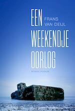 Een weekendje oorlog - Frans van Deijl (ISBN 9789057597725)
