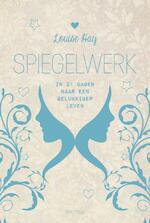 Spiegelwerk - Louise Hay, Louise L. Hay (ISBN 9789000351985)
