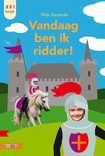 VANDAAG BEN IK EEN RIDDER! - Thijs Goverde (ISBN 9789048730353)