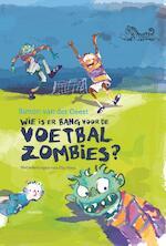Wie is er bang voor de voetbalzombies? - Simon van der Geest (ISBN 9789045120027)