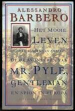 Het mooie leven en de oorlogen van anderen, of De avonturen van Mr. Pyle, gentleman en spion in Europa