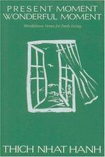 Present Moment Wonderful Moment - Nhất Hạnh (Thích.), Thich Nhat Hanh, Mayumi Oda (ISBN 9780938077213)