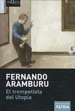 El trompetista del Utopía - Fernando Aramburu (ISBN 9788490665350)