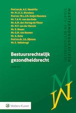 Bestuursrechtelijk gezondheidsrecht - A.C. Hendriks (ISBN 9789013150728)