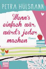 Wenn's einfach wär, würd's jeder machen - Petra Hülsmann (ISBN 9783404176908)