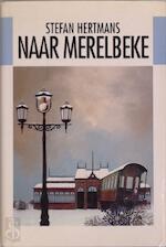 Naar Merelbeke - Stefan Hertmans (ISBN 9789051081282)