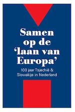 Samen op de 'laan van Europa' - Pieter J. Goedhart, Jan C. Henneman, Krystof Krijt, Rebecca Krijt, Ivo Mostert (ISBN 9789061434467)