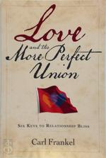 Love and the More Perfect Union - Carl Frankel (ISBN 9780989813815)