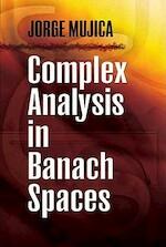 Complex Analysis in Banach Spaces - Jorge Mujica (ISBN 9780486474663)