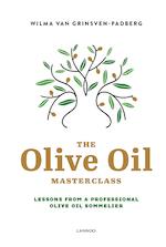 The olive oil masterclass - Wilma Van Grinsven-Padberg (ISBN 9789401461559)