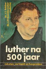 Luther na 500 jaar - Martin Luther, Jacobus Theodorus Bakker, J. P. Boendermaker (ISBN 9789024225620)