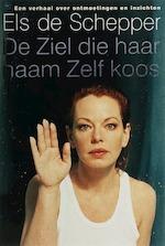 De ziel die haar naam zelf koos - Els de Schepper (ISBN 9789044311600)