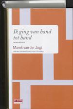 Ik ging van hand tot hand : Verzameld werk - Marek van der Jagt, Arnon Grunberg, Reinjan Mulder (ISBN 9789044511659)