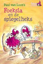 Foeksia en de spiegelheks - Paul van Loon (ISBN 9789025864811)