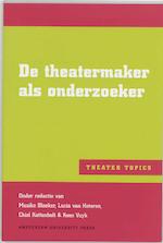De theatermaker als onderzoeker - Unknown (ISBN 9789053568798)